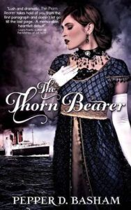 "Cover Image of ""The Thorn Bearer"" by Pepper D Basham"