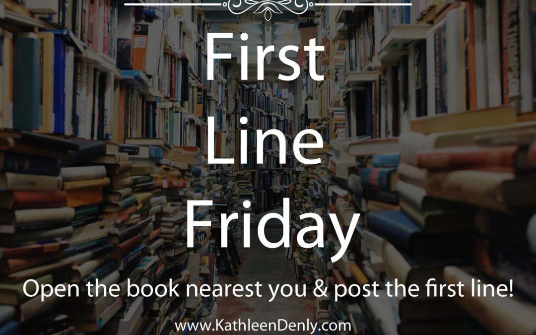 First Line Friday – 10.25.19