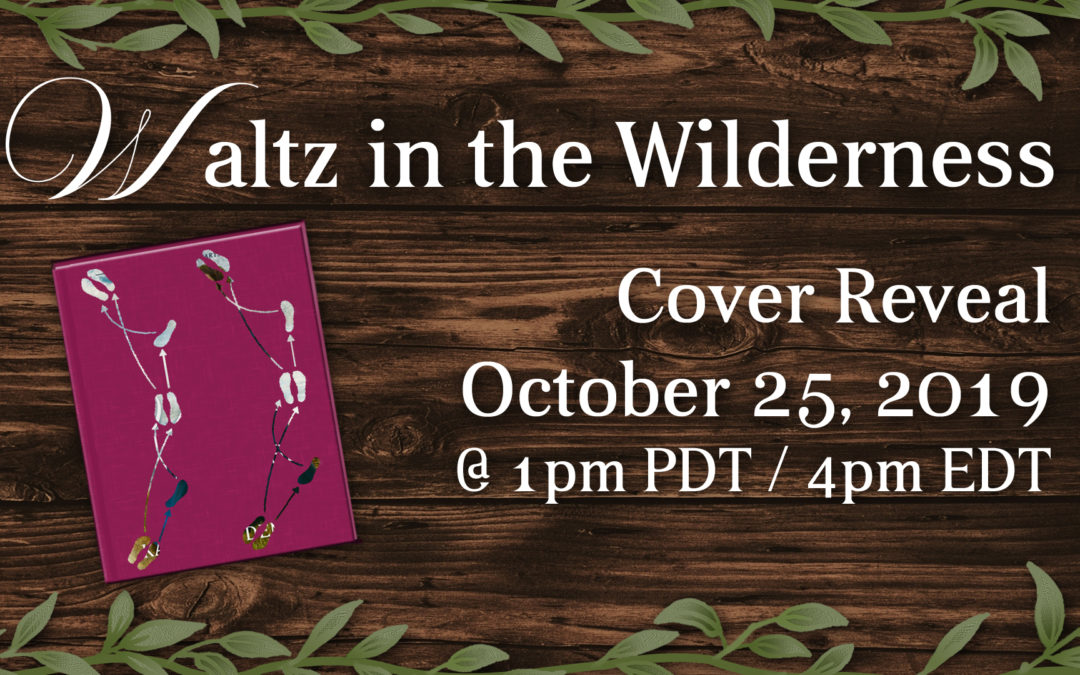 Waltz in the Wilderness Cover Reveal +Giveaway!!!