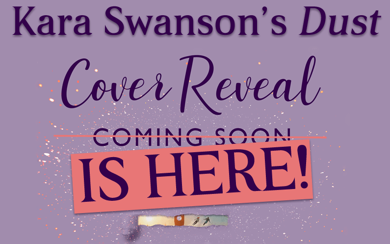 COVER REVEAL – Dust by Kara Swanson